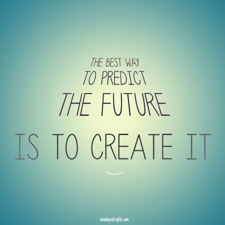 create your future, goals motivation