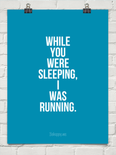 while you were sleeping i was running
